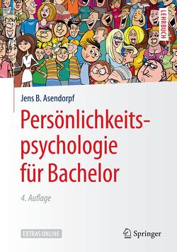 Persönlichkeitspsychologie für Bachelor von Asendorpf,  Jens B.