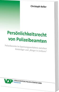 Persönlichkeitsrecht von Polizeibeamten von Keller,  Christoph