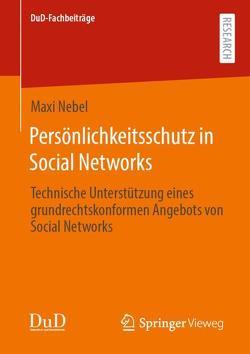 Persönlichkeitsschutz in Social Networks von Nebel,  Maxi