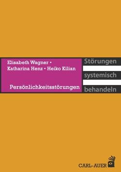 Persönlichkeitsstörungen von Henz,  Katharina, Kilian,  Heiko, Wagner,  Elisabeth