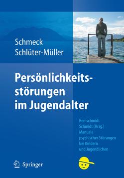 Persönlichkeitsstörungen im Jugendalter von Schlüter-Müller,  Susanne, Schmeck,  Klaus