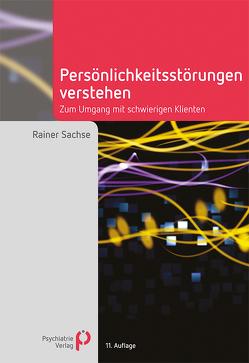 Persönlichkeitsstörungen verstehen von Sachse,  Rainer