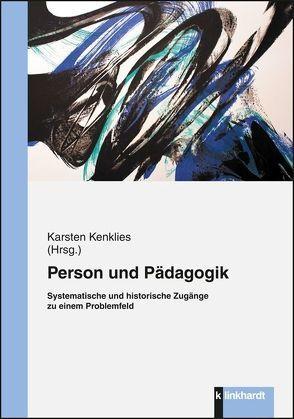 Person und Pädagogik von Kenklies,  Karsten