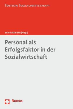 Personal als Erfolgsfaktor in der Sozialwirtschaft von Maelicke,  Bernd
