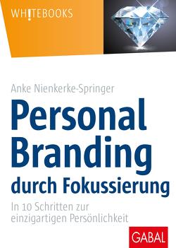 Personal Branding durch Fokussierung von Nienkerke-Springer,  Anke
