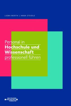 Personal in Hochschule und Wissenschaft professionell führen von Steidle,  Anna, Werth,  Lioba