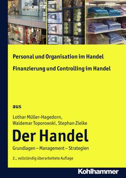 Personal und Organisation im Handel + Finanzierung und Controlling im Handel von Müller-Hagedorn,  Lothar, Toporowski,  Waldemar, Zielke,  Stephan