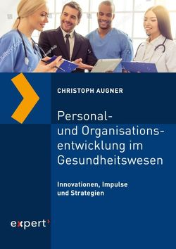 Personal- und Organisationsentwicklung im Gesundheitswesen von Augner,  Christoph