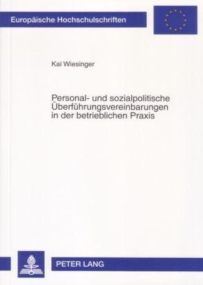 Personal- und sozialpolitische Überführungsvereinbarungen in der betrieblichen Praxis von Wiesinger,  Kai