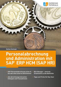 Personalabrechnung und Administration mit SAP ERP HCM (SAP HR) von Stefan,  Endrejat