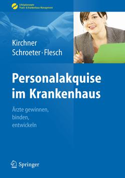 Personalakquise im Krankenhaus von Flesch,  Markus, Kirchner,  Helga, Schroeter,  Michael