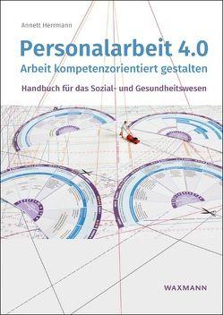 Personalarbeit 4.0 von Herrmann,  Annett