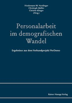 Personalarbeit im demografischen Wandel von Klinger,  Christin, Müller,  Christoph, Nerdinger,  Friedemann W.