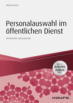 Personalauswahl im öffentlichen Dienst – inkl. Arbeitshilfen online von Kuner,  Markus
