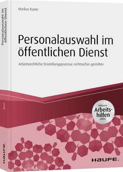 Personalauswahl im öffentlichen Dienst inkl. Arbeitshilfen online von Kuner,  Markus