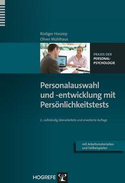 Personalauswahl und -entwicklung mit Persönlichkeitstests von Hossiep,  Rüdiger, Mühlhaus,  Oliver