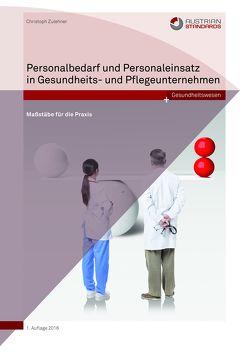 Personalbedarf und Personaleinsatz in Gesundheits- und Pflegeunternehmen von Christoph ,  Zulehner