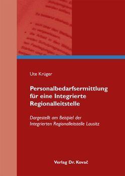 Personalbedarfsermittlung für eine Integrierte Regionalleitstelle von Krüger,  Ute