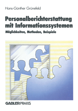 Personalberichterstattung mit Informationssystemen von Grünefeld,  H. G.
