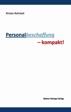 Personalbeschaffung – kompakt! von Rohrlack,  Kirsten
