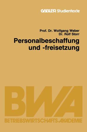 Personalbeschaffung und -freisetzung von Storr,  Rolf, Weber,  Wolfgang
