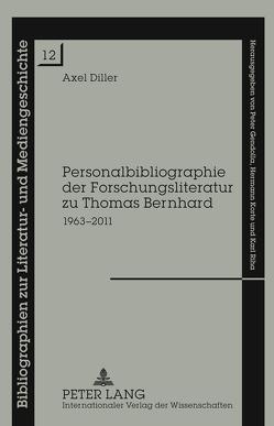 Personalbibliographie der Forschungsliteratur zu Thomas Bernhard von Diller,  Axel