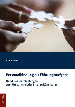Personalbindung als Führungsaufgabe von Seifert,  Anna