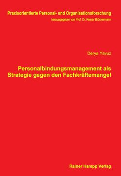 Personalbindungsmanagement als Strategie gegen den Fachkräftemangel von Yavuz,  Derya