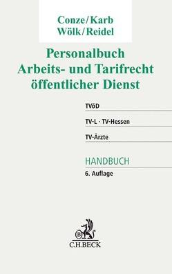 Personalbuch Arbeits- und Tarifrecht öffentlicher Dienst von Conze,  Peter, Karb,  Svenja, Reidel,  Alexandra-Isabel, Woelk,  Wolfgang