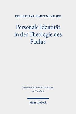 Personale Identität in der Theologie des Paulus von Portenhauser,  Friederike