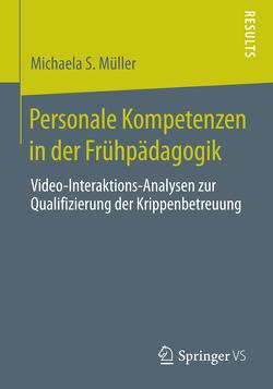 Personale Kompetenzen in der Frühpädagogik von Müller,  Michaela S.