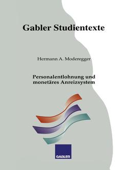 Personalentlohnung und monetäres Anreizsystem von Moderegger,  Hermann A.