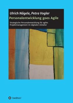 Personalentwicklung goes Agile von Nägele,  Ulrich, Vogler,  Petra