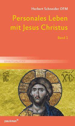 Personales Leben mit Jesus Christus von Schneider (OFM),  Herbert