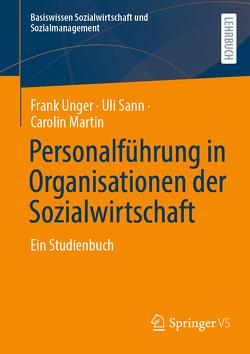 Personalführung in Organisationen der Sozialwirtschaft von Martin,  Carolin, Sann,  Uli, Unger,  Frank