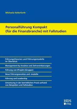 Personalführung Kompakt (für die Finanzbranche) mit Fallstudien von Hellerforth,  Michaela