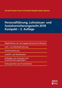 Personalführung, Lohnsteuer- und Sozialversicherungsrecht 2018 Kompakt von Batke-Spitzer,  Brigitte, Dauber,  Harald, Schneider,  Josef