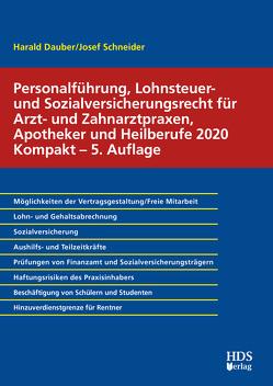 Personalführung, Lohnsteuer- und Sozialversicherungsrecht für Arzt- und Zahnarztpraxen, Apotheker und Heilberufe 2020 Kompakt von Dauber,  Harald, Schneider,  Josef