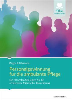 Personalgewinnung für die ambulante Pflege von Schlürmann,  Birger