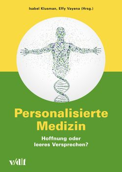 Personalisierte Medizin von Klusmann,  Isabel, Vayena,  Effy