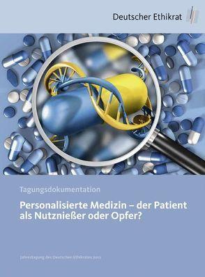 Personalisierte Medizin – der Patient als Nutznießer oder Opfer? von Deutscher Ethikrat
