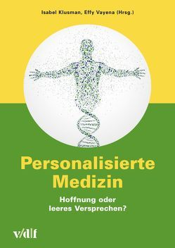Personalisierte Medizin von Klusman,  Isabel, Vayena,  Effy