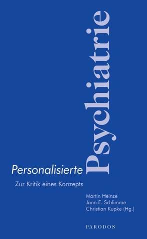 Personalisierte Psychiatrie von Heinze,  Martin, Kupke,  Christian, Schlimme,  Jann E.