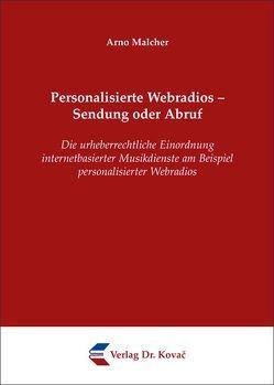 Personalisierte Webradios – Sendung oder Abruf von Malcher,  Arno