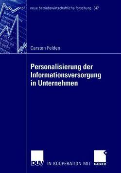 Personalisierung der Informationsversorgung in Unternehmen von Felden,  Carsten