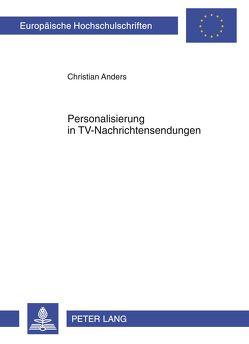 Personalisierung in TV-Nachrichtensendungen von Anders,  Christian
