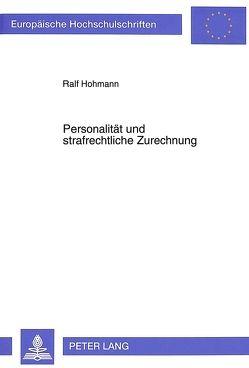 Personalität und strafrechtliche Zurechnung von Hohmann,  Ralf
