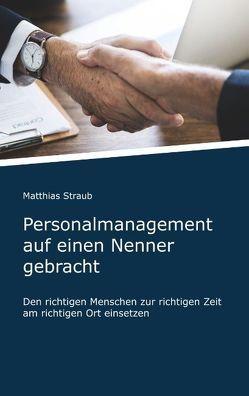 Personalmanagement auf einen Nenner gebracht von Straub,  Matthias