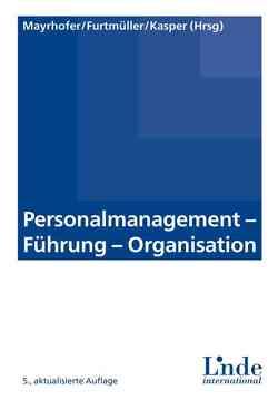 Personalmanagement – Führung – Organisation von Furtmüller,  Gerhard, Kasper,  Helmut, Mayrhofer,  Wolfgang