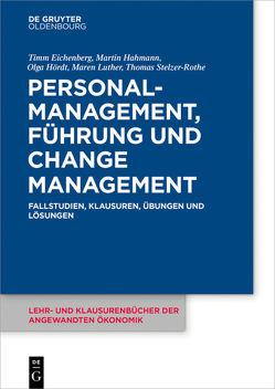 Personalmanagement, Führung und Change-Management von Eichenberg,  Timm, Hahmann,  Martin, Hoerdt,  Olga, Luther,  Maren, Stelzer-Rothe,  Thomas